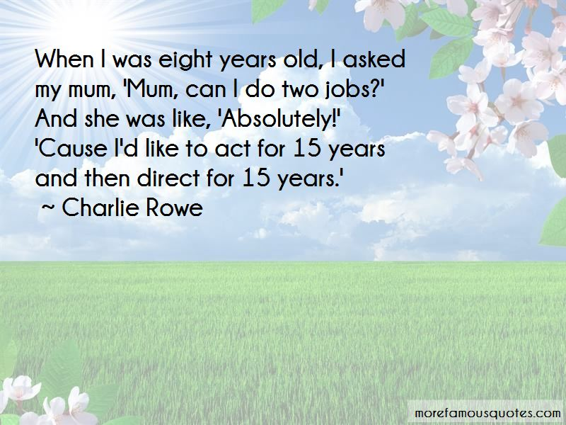 Charlie Rowe Quotes Pictures 4