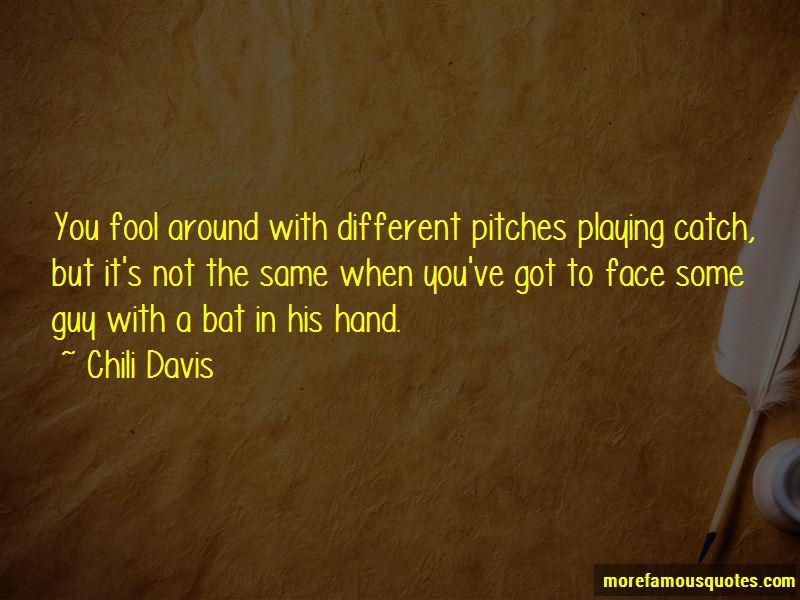 Chili Davis Quotes Pictures 4