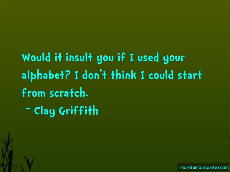 Clay Griffith Quotes Pictures 3