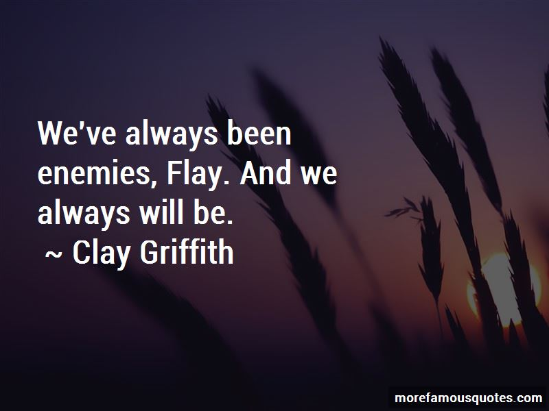 Clay Griffith Quotes Pictures 4