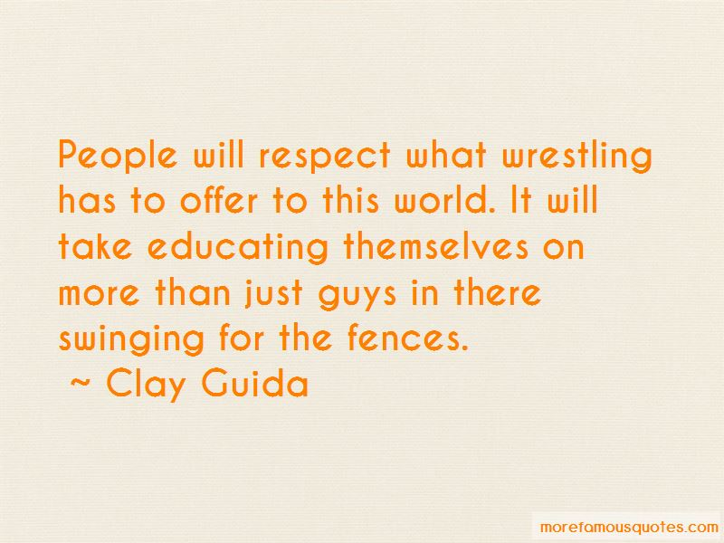 Clay Guida Quotes