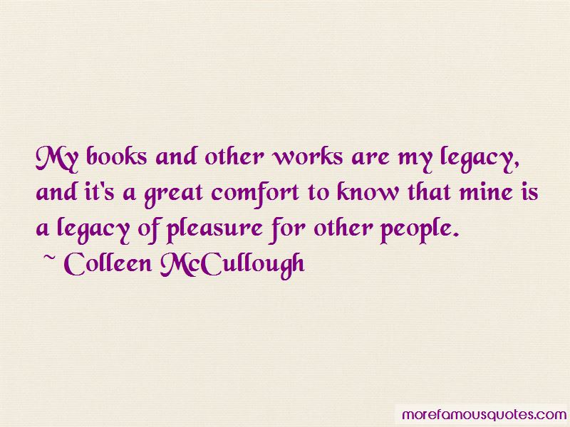 Colleen McCullough Quotes Pictures 4