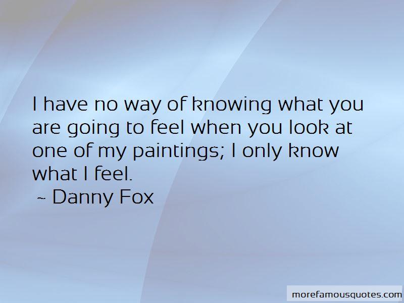 Danny Fox Quotes