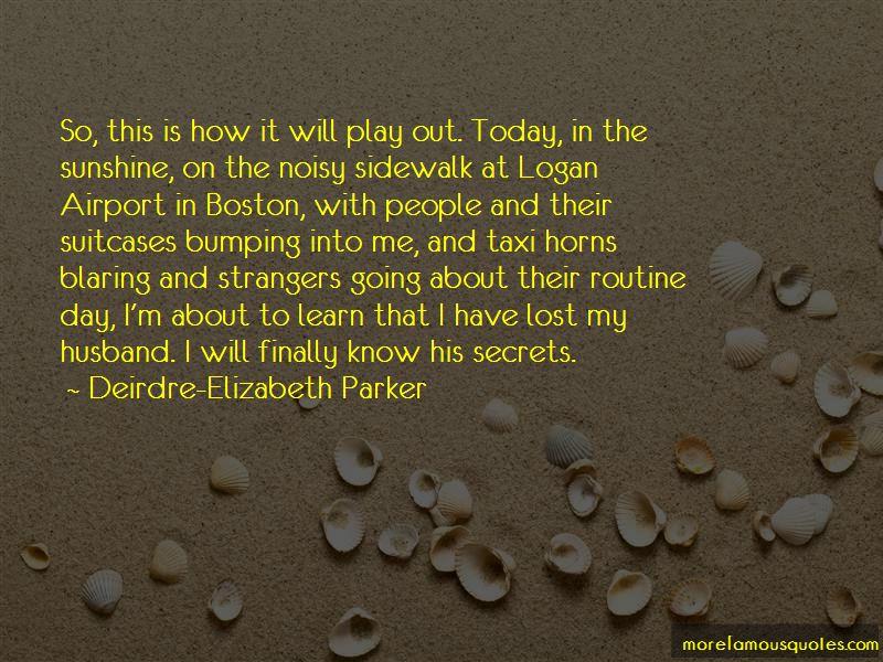 Deirdre-Elizabeth Parker Quotes Pictures 3