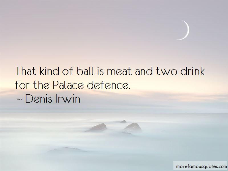 Denis Irwin Quotes