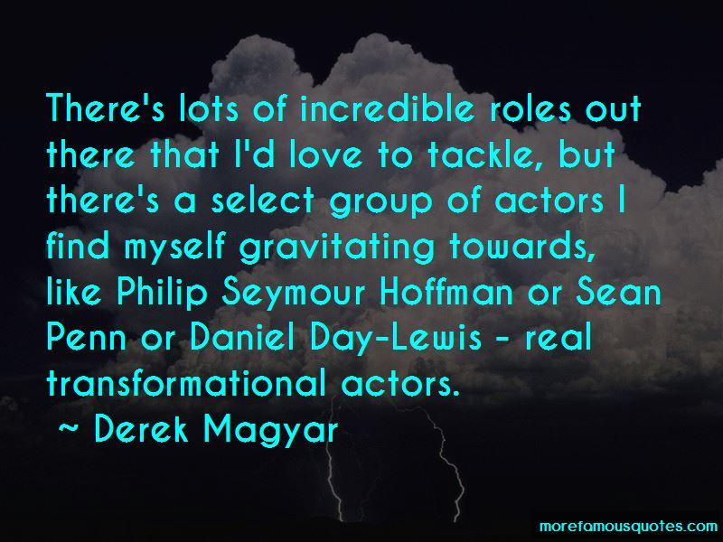 Derek Magyar Quotes Pictures 4