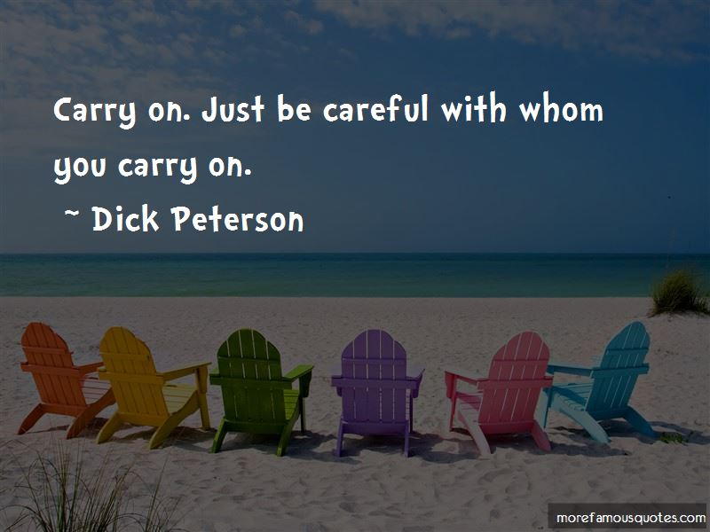 Dick Peterson Quotes Pictures 3