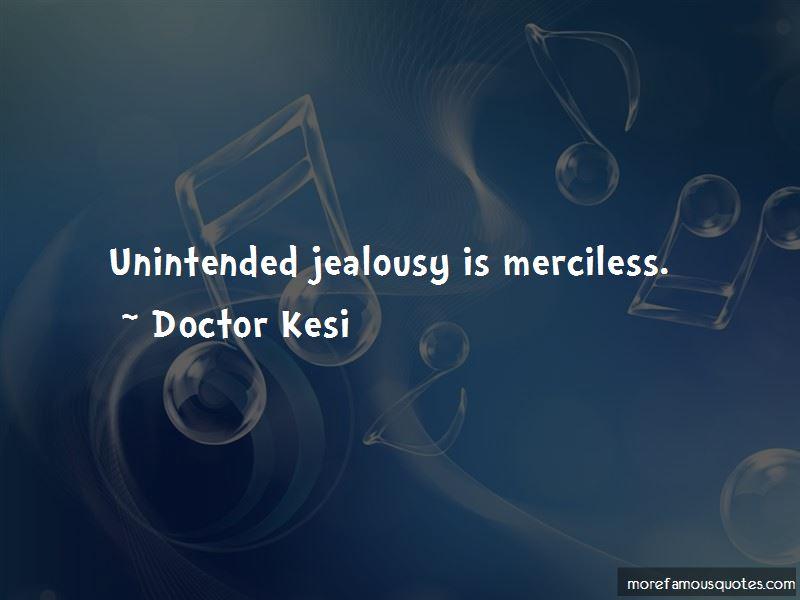 Doctor Kesi Quotes