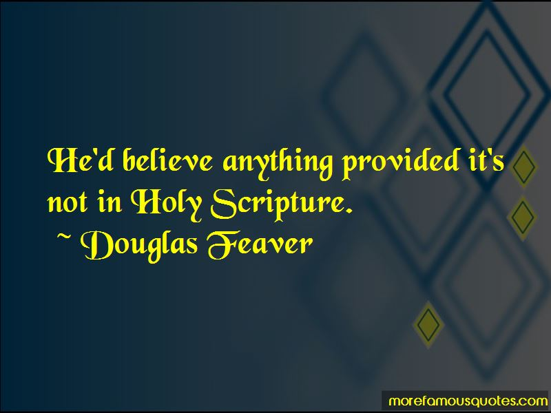 Douglas Feaver Quotes Pictures 2