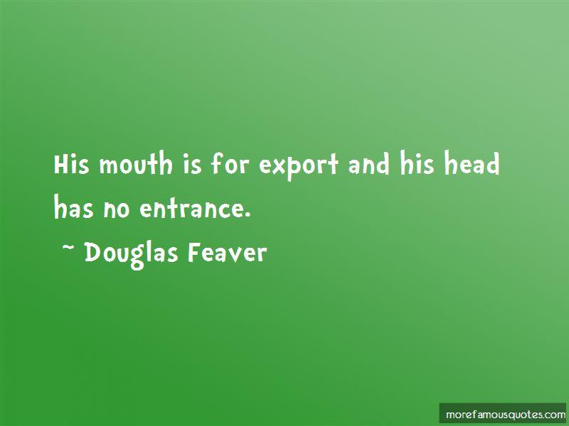 Douglas Feaver Quotes Pictures 3