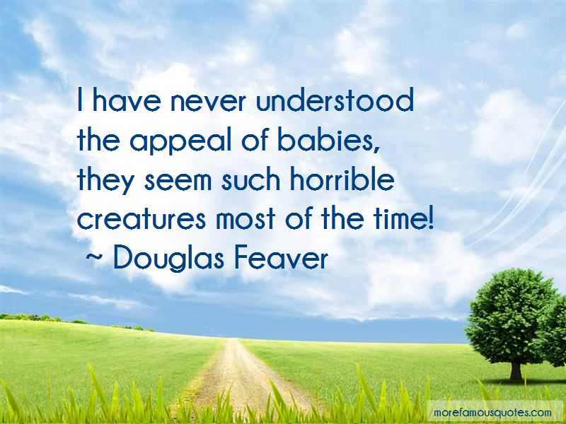 Douglas Feaver Quotes Pictures 4