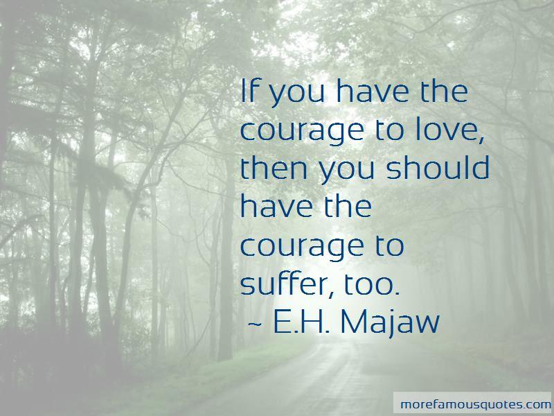 E.H. Majaw Quotes