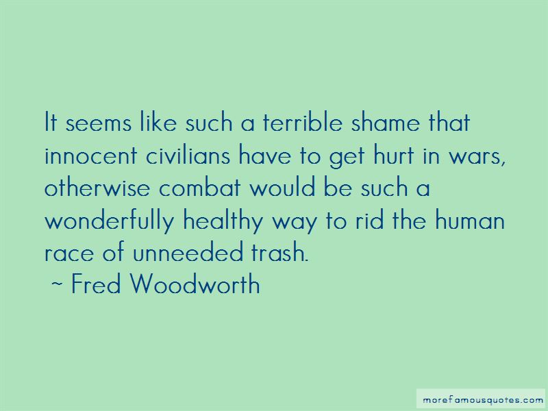 Fred Woodworth Quotes