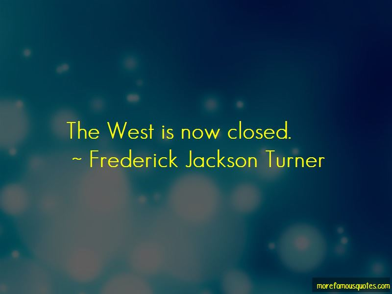 Frederick Jackson Turner Quotes Pictures 2