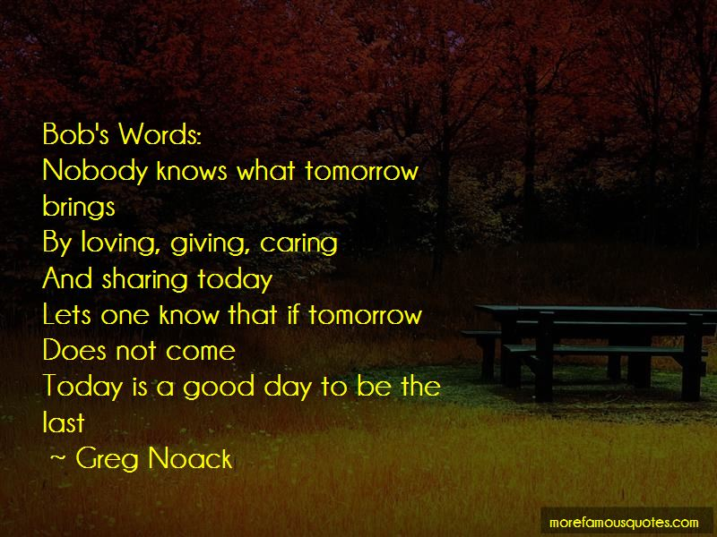 Greg Noack Quotes