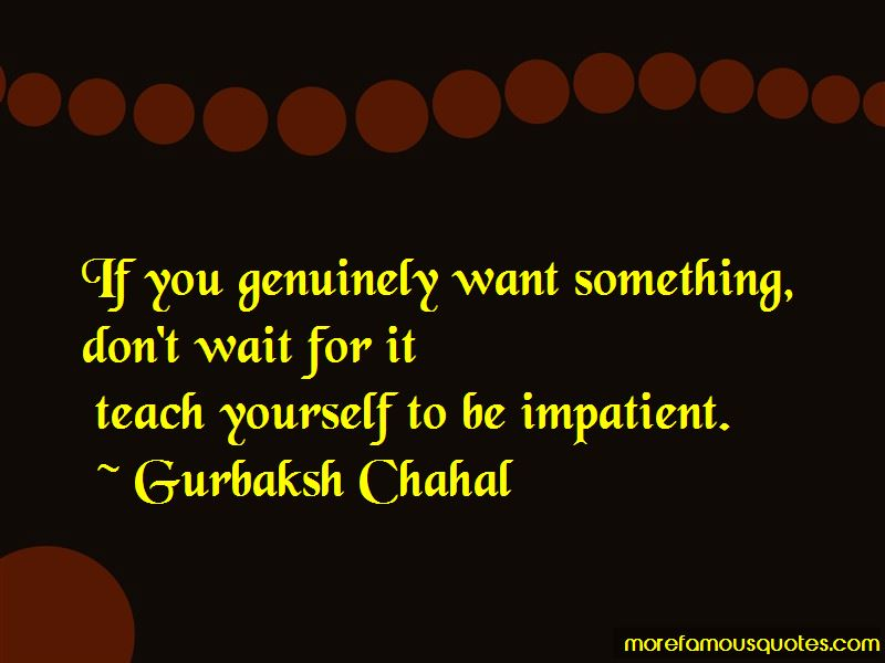 Gurbaksh Chahal Quotes