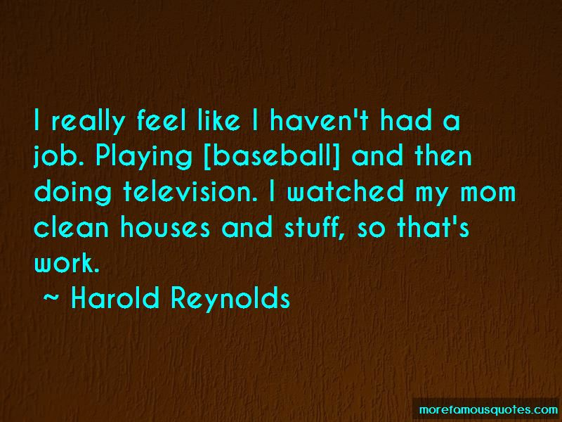 Harold Reynolds Quotes