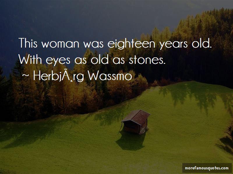 Herbjørg Wassmo Quotes