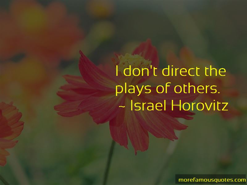 Israel Horovitz Quotes Pictures 4