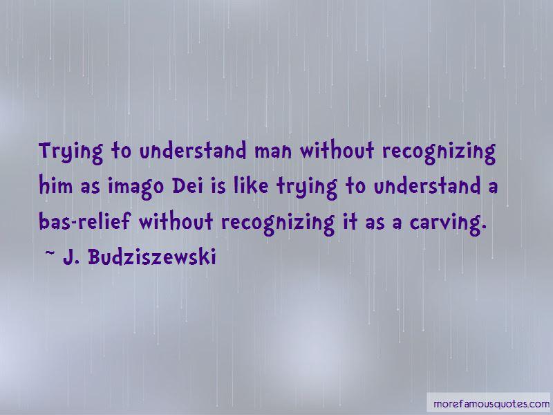 J. Budziszewski Quotes Pictures 3