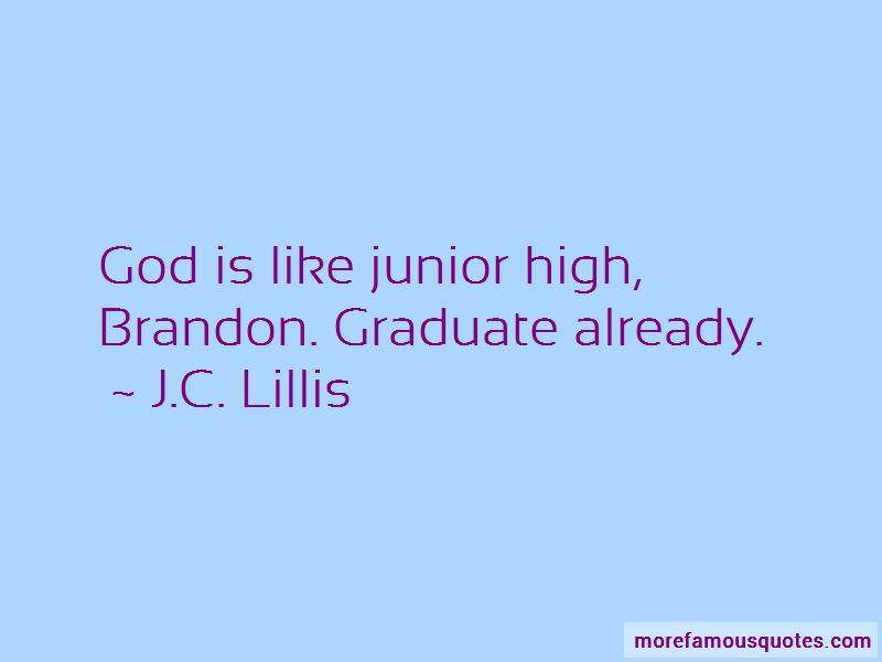 J.C. Lillis Quotes Pictures 2