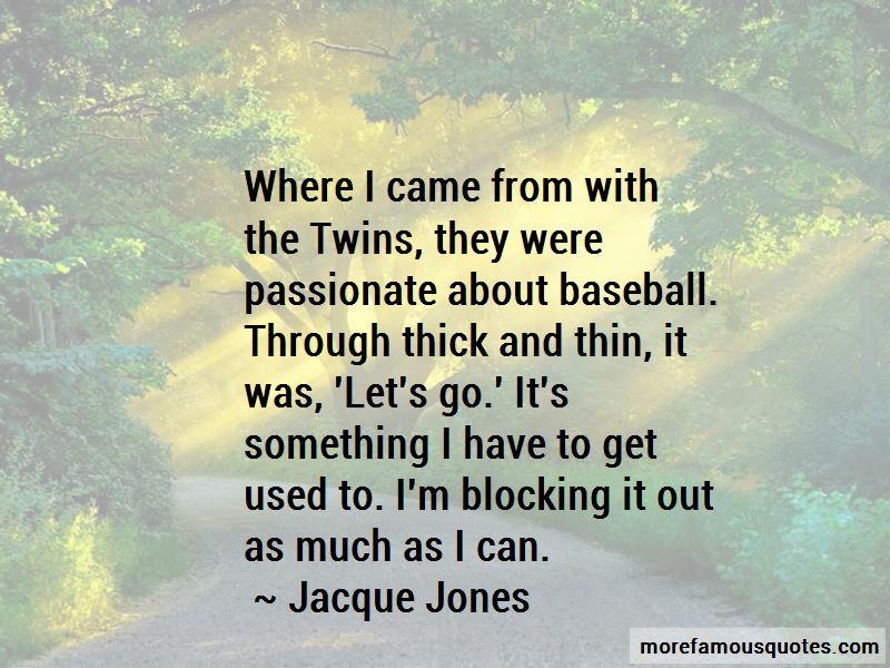 Jacque Jones Quotes