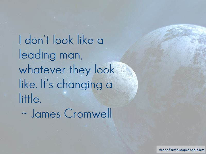 James Cromwell Quotes Pictures 2
