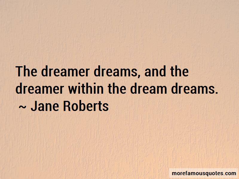Jane Roberts Quotes