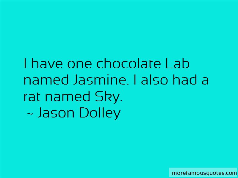 Jason Dolley Quotes Pictures 3