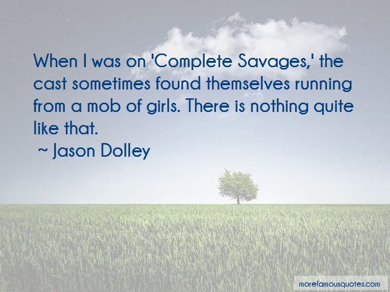 Jason Dolley Quotes