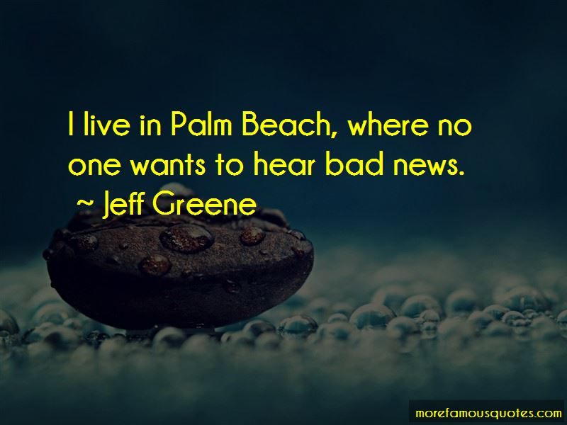 Jeff Greene Quotes Pictures 2