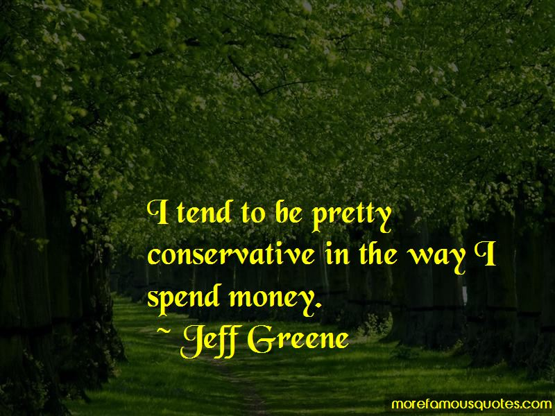 Jeff Greene Quotes Pictures 3