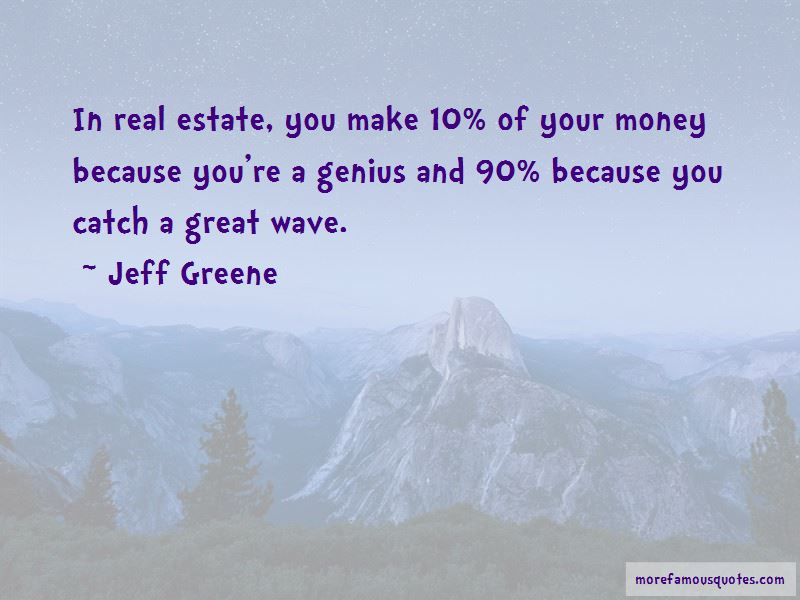 Jeff Greene Quotes Pictures 4
