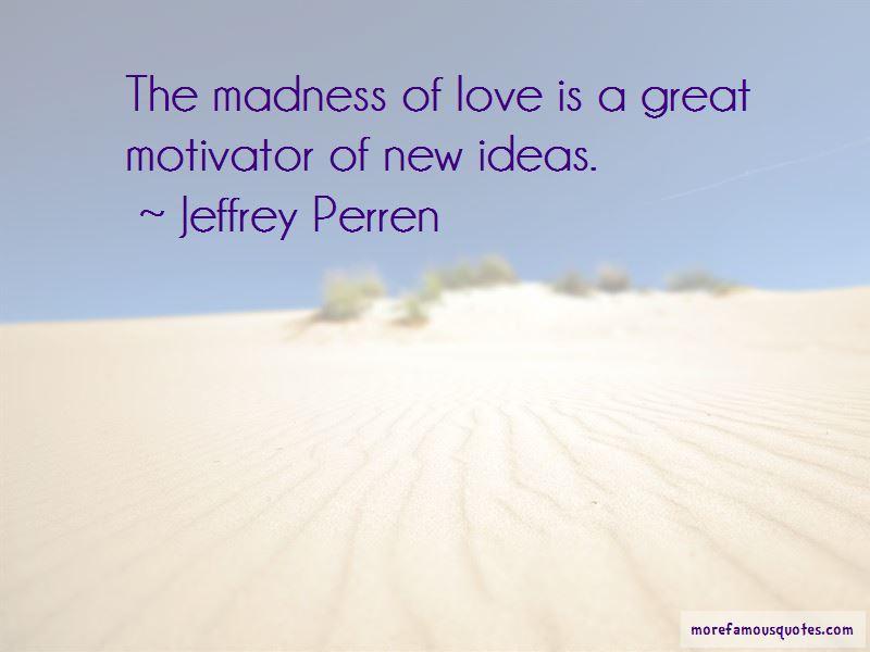 Jeffrey Perren Quotes Pictures 4