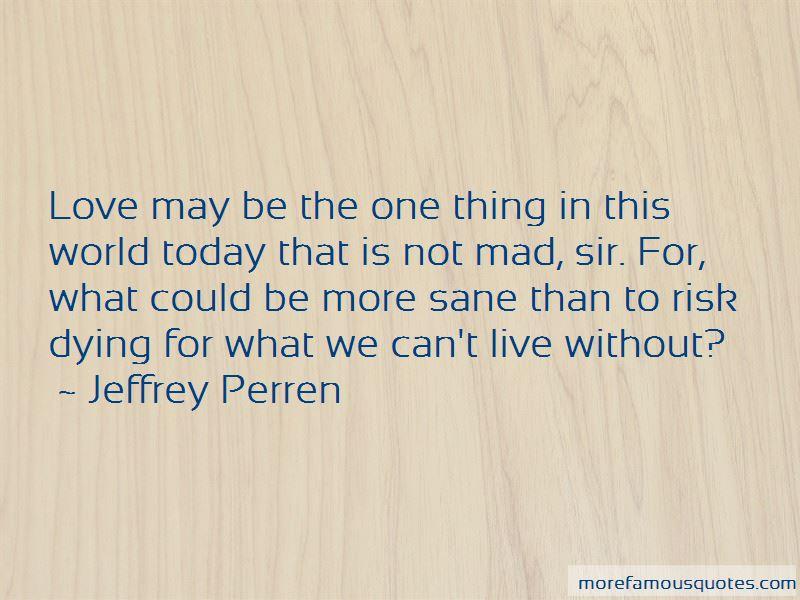 Jeffrey Perren Quotes