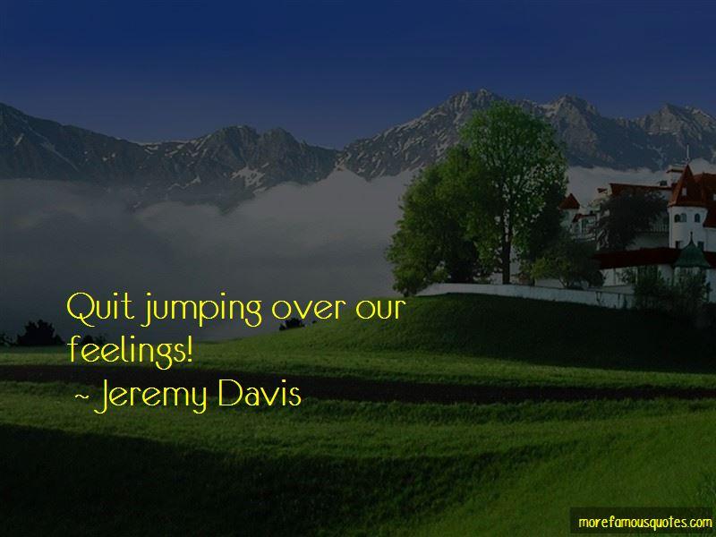 Jeremy Davis Quotes Pictures 4
