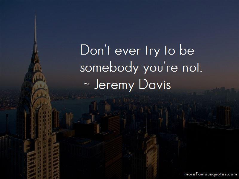 Jeremy Davis Quotes