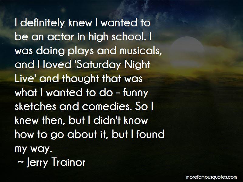 Jerry Trainor Quotes