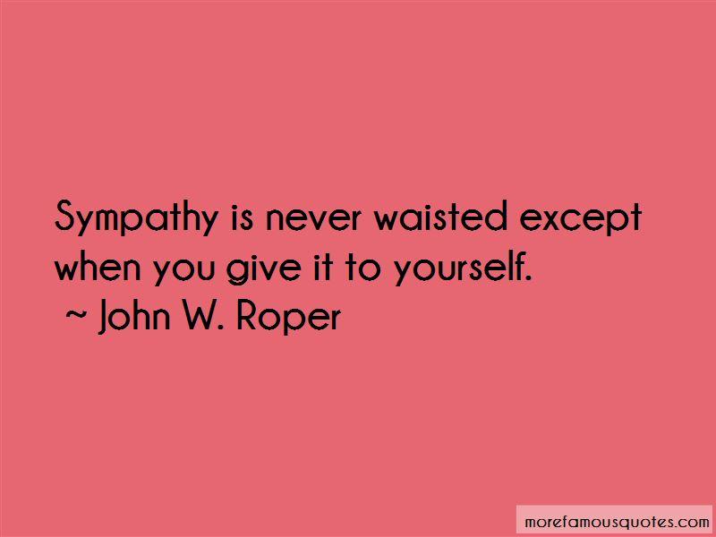 John W. Roper Quotes Pictures 2