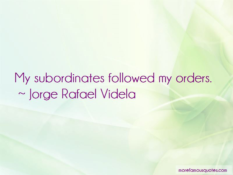 Jorge Rafael Videla Quotes
