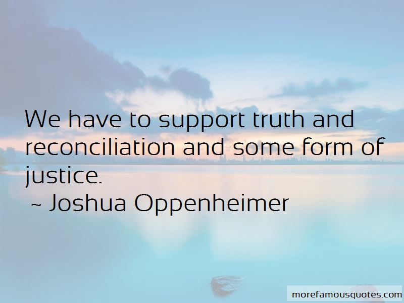 Joshua Oppenheimer Quotes Pictures 2