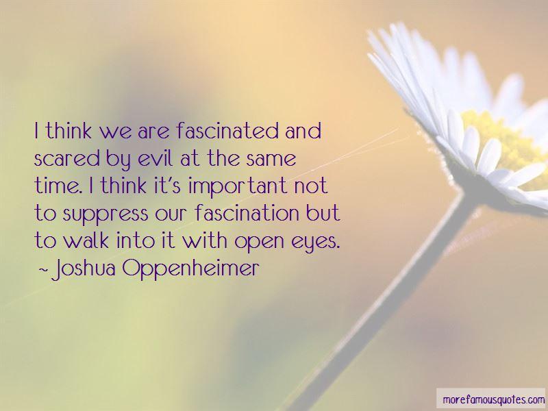 Joshua Oppenheimer Quotes