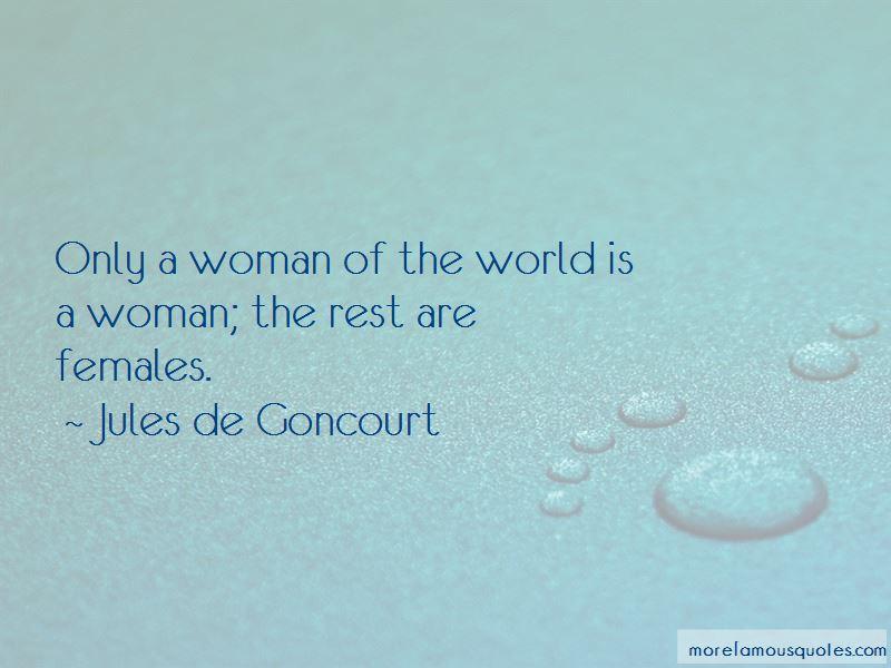 Jules De Goncourt Quotes Pictures 4