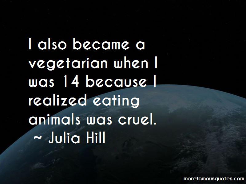 Julia Hill Quotes