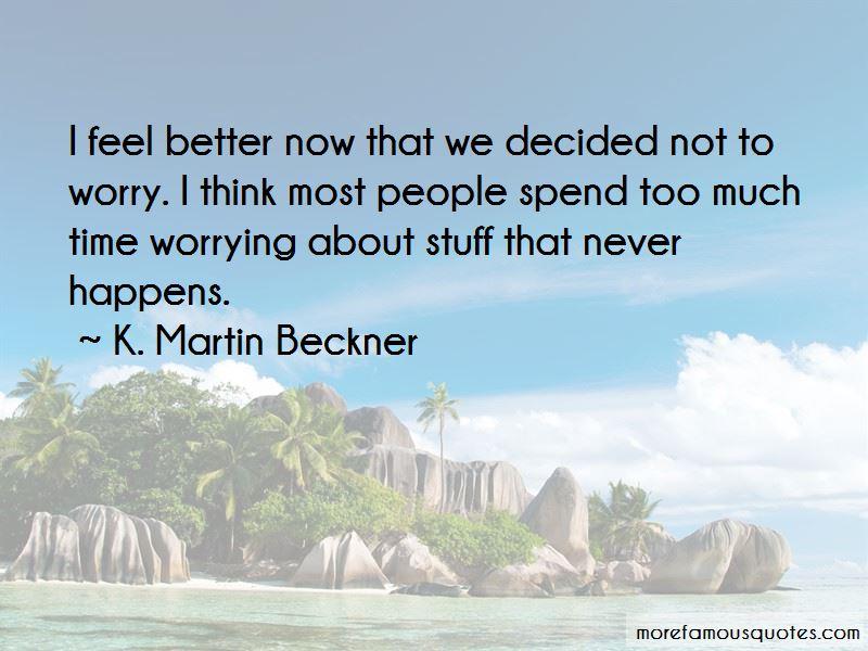 K. Martin Beckner Quotes Pictures 4