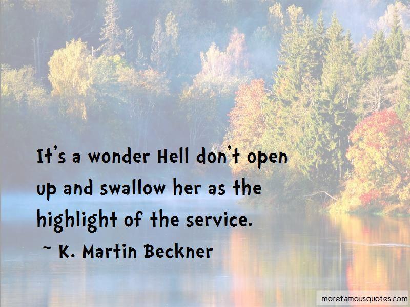 K. Martin Beckner Quotes