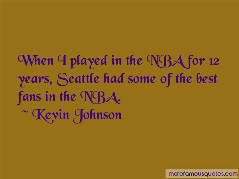 Kevin Johnson Quotes Pictures 3