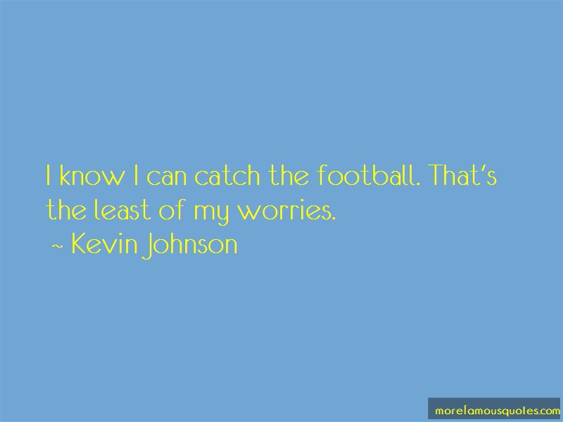 Kevin Johnson Quotes