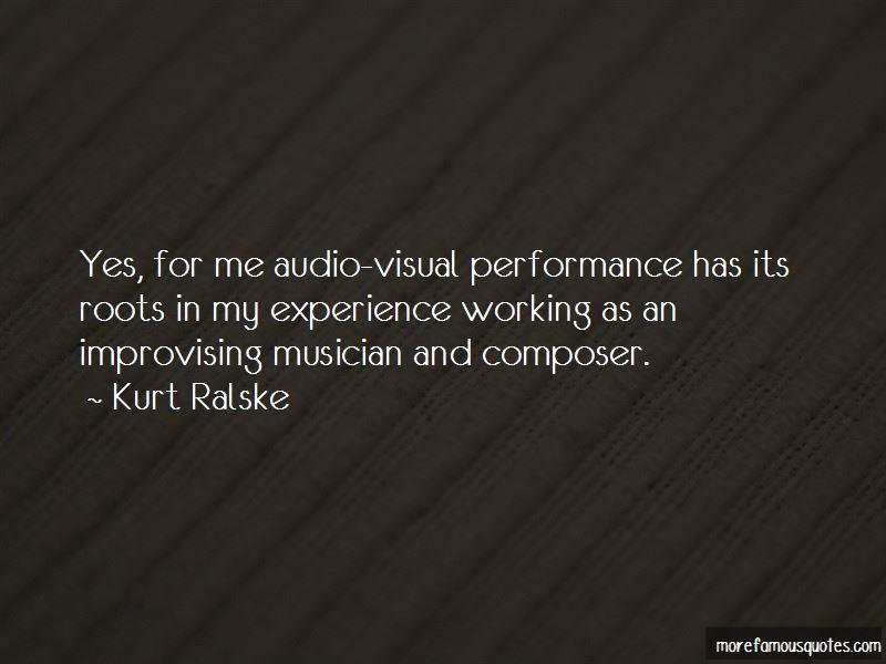 Kurt Ralske Quotes