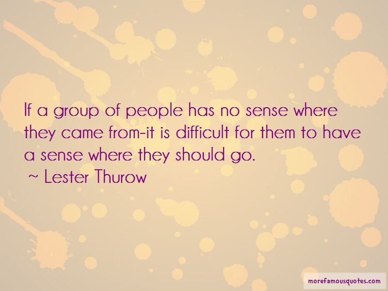 Lester Thurow Quotes Pictures 3